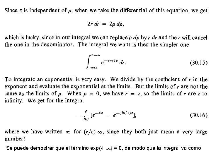 Se puede demostrar que el término exp(-i ) = 0, de modo que la
