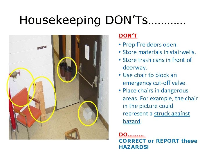 Housekeeping DON'Ts………… DON'T • Prop fire doors open. • Store materials in stairwells. •