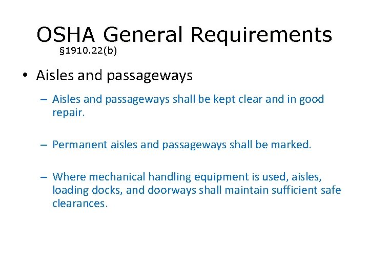 OSHA General Requirements § 1910. 22(b) • Aisles and passageways – Aisles and passageways