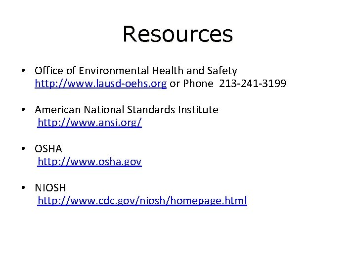 Resources • Office of Environmental Health and Safety http: //www. lausd-oehs. org or Phone