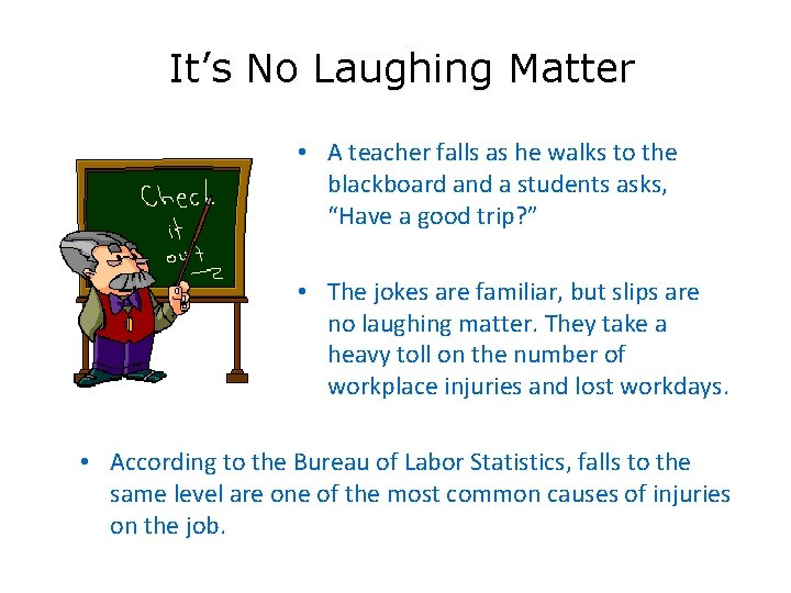 It's No Laughing Matter • A teacher falls as he walks to the blackboard