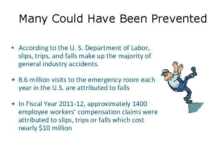 Many Could Have Been Prevented • According to the U. S. Department of Labor,