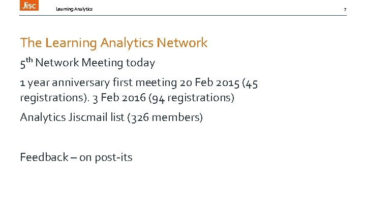 Learning Analytics The Learning Analytics Network 5 th Network Meeting today 1 year anniversary