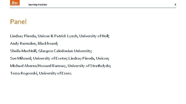 Learning Analytics Panel Lindsay Pineda, Unicon & Patrick Lynch, University of Hull; Andy Ramsden,