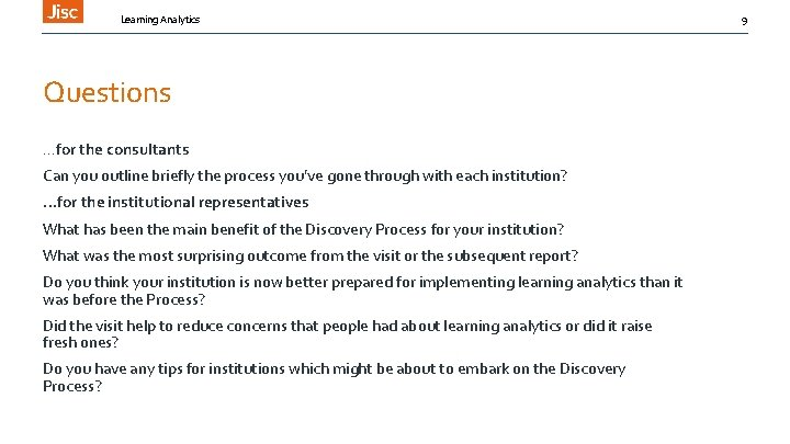 Learning Analytics Questions …for the consultants Can you outline briefly the process you've gone