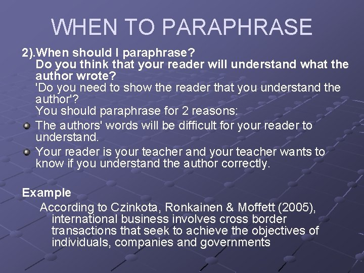 WHEN TO PARAPHRASE 2). When should I paraphrase? Do you think that your reader