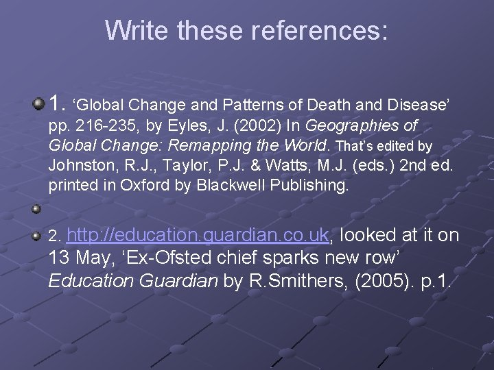 Write these references: 1. 'Global Change and Patterns of Death and Disease' pp. 216