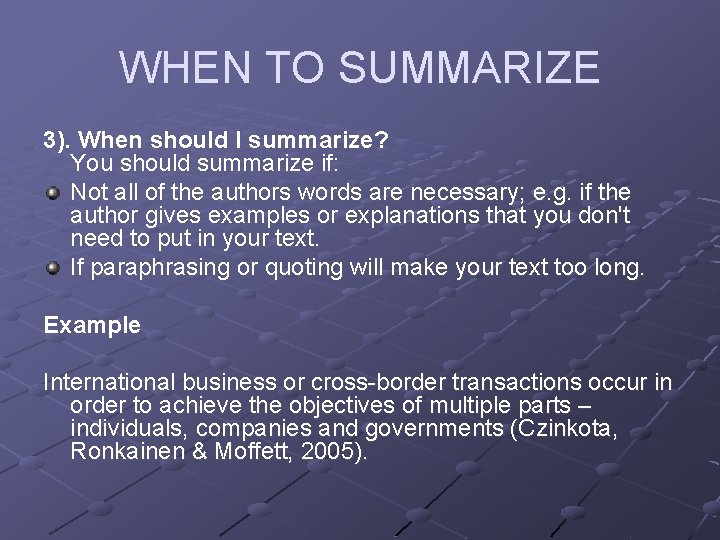 WHEN TO SUMMARIZE 3). When should I summarize? You should summarize if: Not all