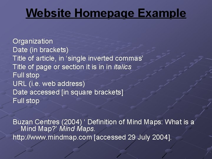 Website Homepage Example Organization Date (in brackets) Title of article, in 'single inverted commas'