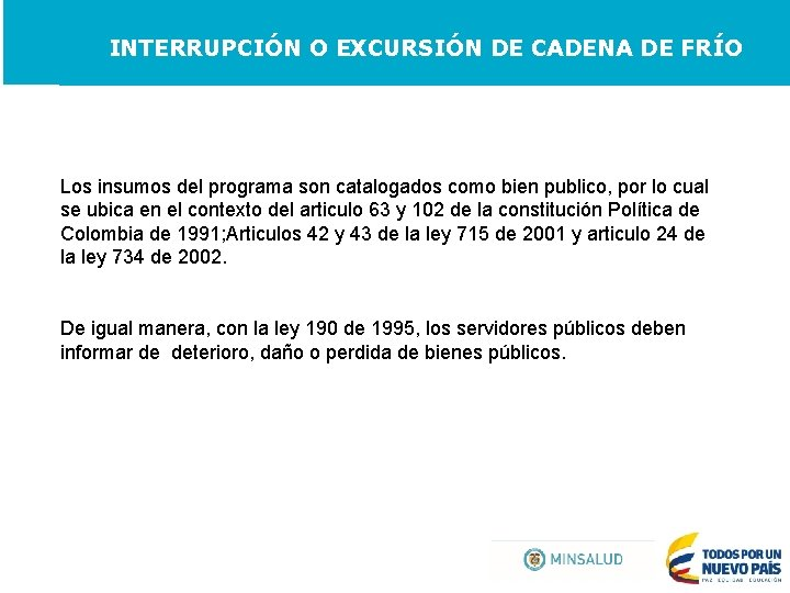 INTERRUPCIÓN O EXCURSIÓN DE CADENA DE FRÍO Los insumos del programa son catalogados como