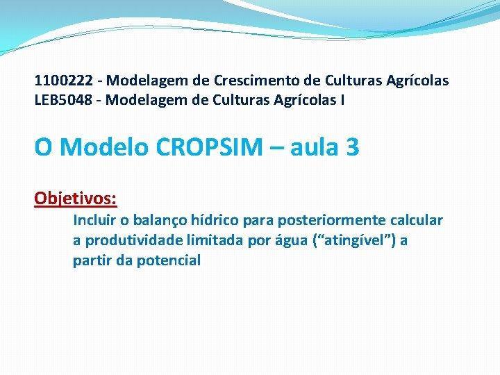 1100222 - Modelagem de Crescimento de Culturas Agrícolas LEB 5048 - Modelagem de Culturas