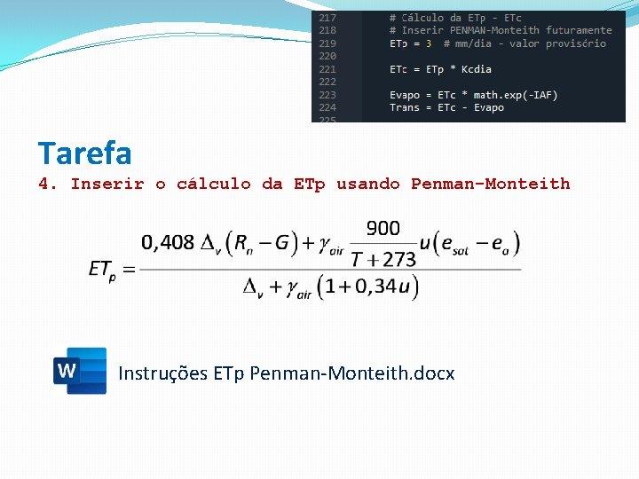 Tarefa 4. Inserir o cálculo da ETp usando Penman-Monteith Instruções ETp Penman-Monteith. docx