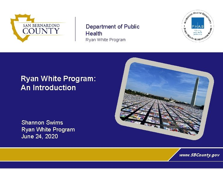 Department of Public Health Ryan White Program: An Introduction Shannon Swims Ryan White Program