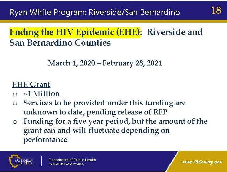 18 Ryan White Program: Riverside/San Bernardino Ending the HIV Epidemic (EHE): Riverside and San