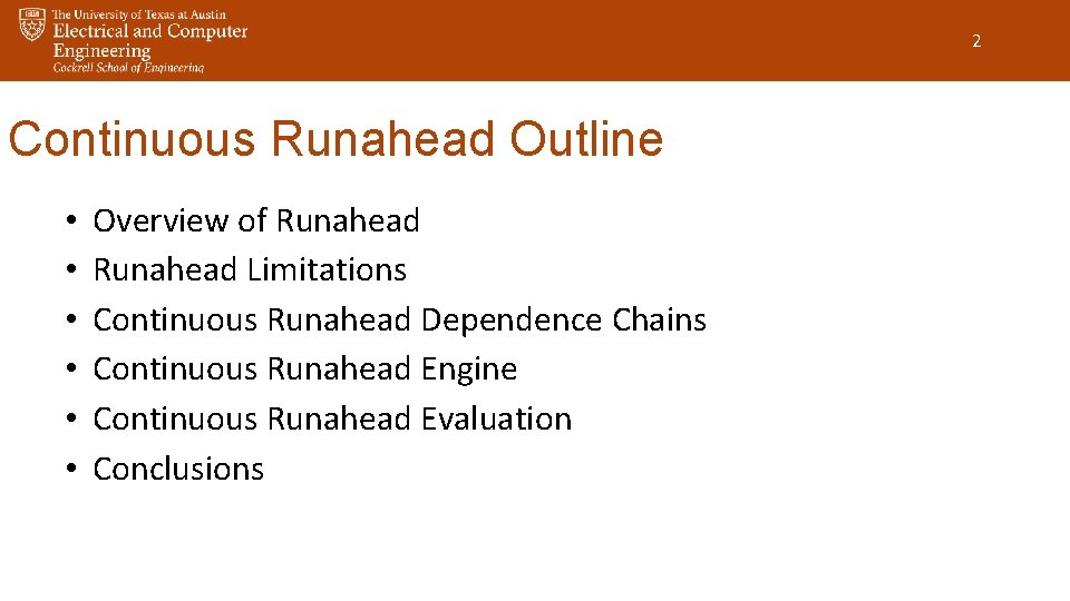 2 Continuous Runahead Outline • • • Overview of Runahead Limitations Continuous Runahead Dependence