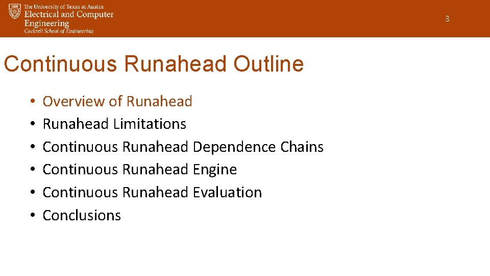 3 Continuous Runahead Outline • • • Overview of Runahead Limitations Continuous Runahead Dependence