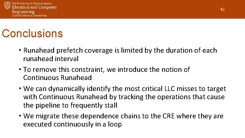42 Conclusions • Runahead prefetch coverage is limited by the duration of each runahead