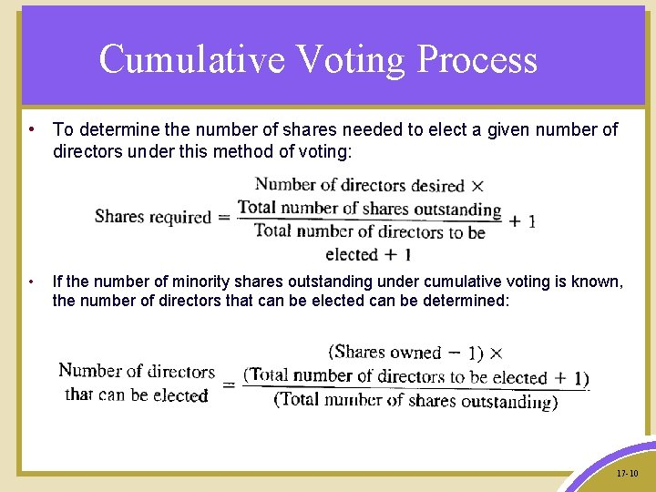 Cumulative Voting Process • To determine the number of shares needed to elect a