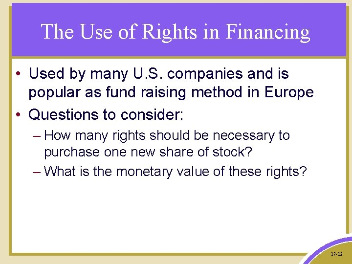 The Use of Rights in Financing • Used by many U. S. companies and