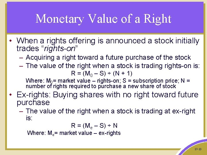 Monetary Value of a Right • When a rights offering is announced a stock