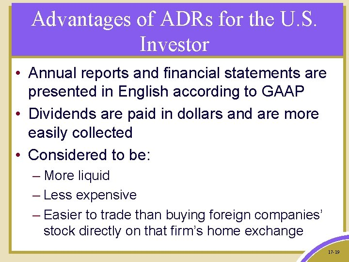 Advantages of ADRs for the U. S. Investor • Annual reports and financial statements