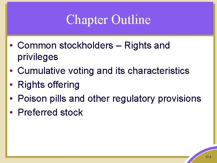 Chapter Outline • Common stockholders – Rights and privileges • Cumulative voting and its