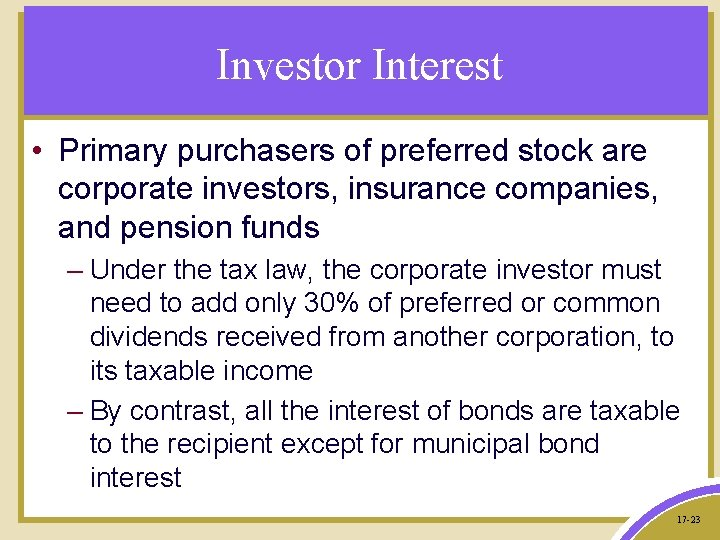 Investor Interest • Primary purchasers of preferred stock are corporate investors, insurance companies, and
