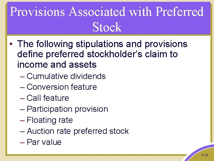 Provisions Associated with Preferred Stock • The following stipulations and provisions define preferred stockholder's