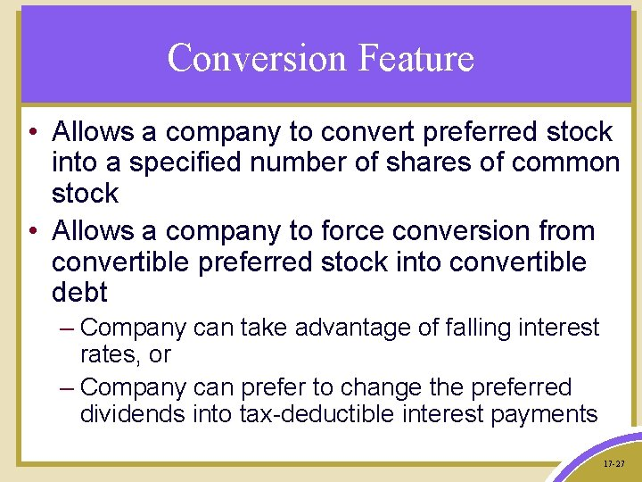 Conversion Feature • Allows a company to convert preferred stock into a specified number