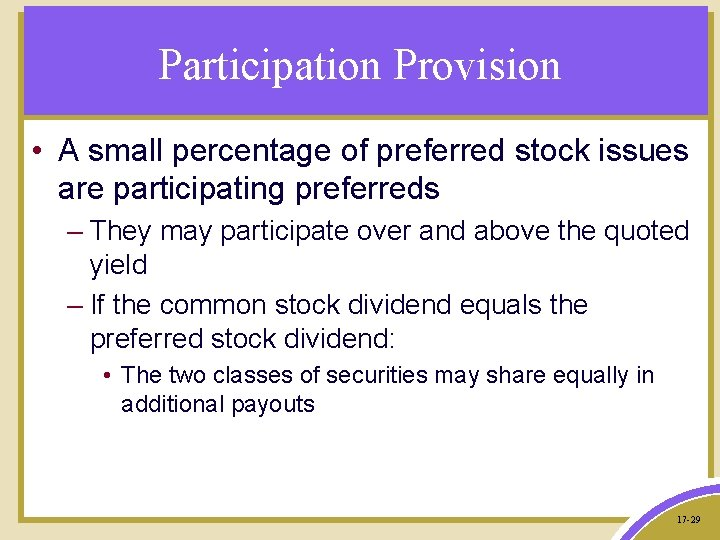Participation Provision • A small percentage of preferred stock issues are participating preferreds –