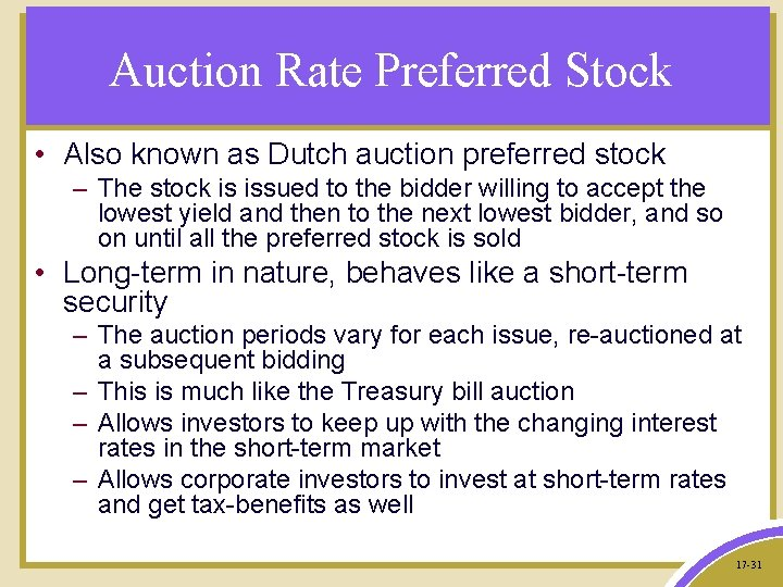 Auction Rate Preferred Stock • Also known as Dutch auction preferred stock – The