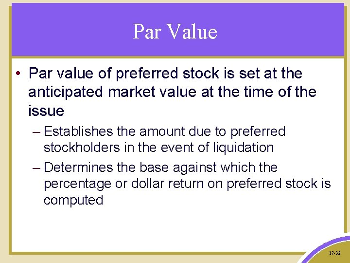 Par Value • Par value of preferred stock is set at the anticipated market