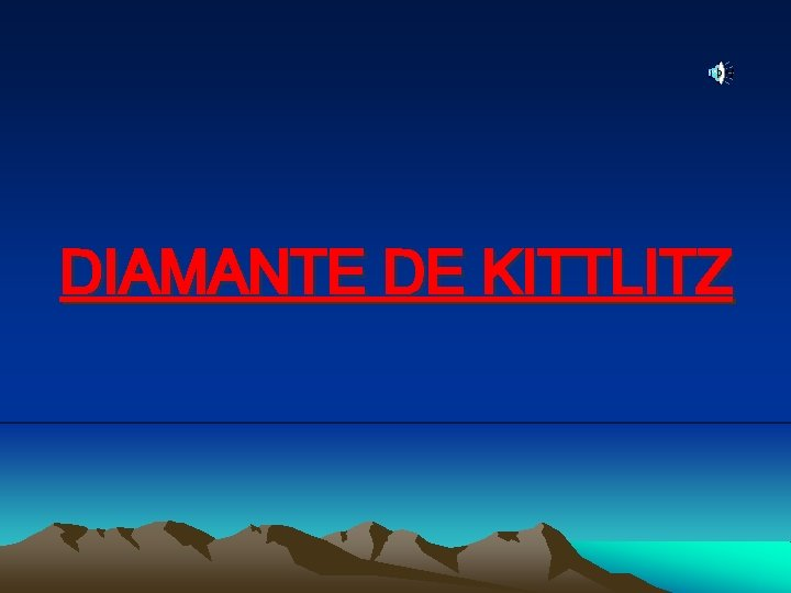 DIAMANTE DE KITTLITZ