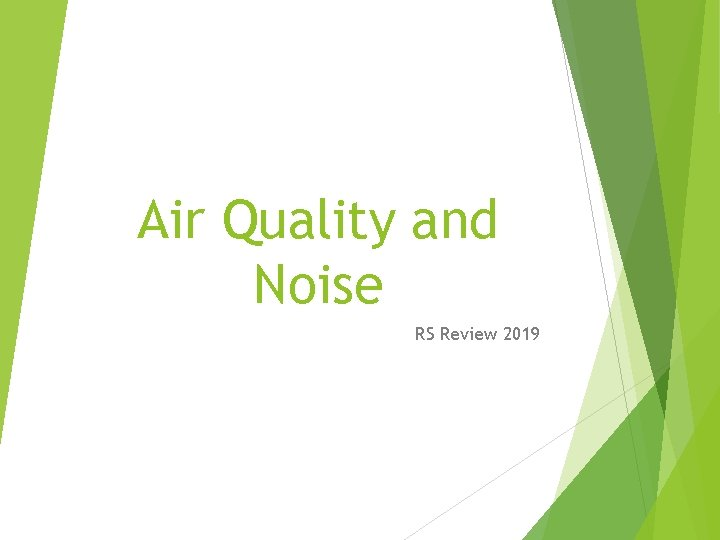 Air Quality and Noise RS Review 2019