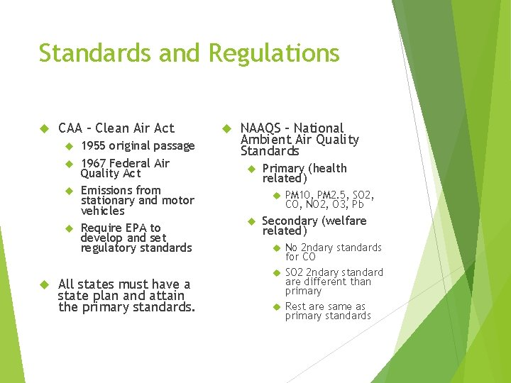 Standards and Regulations CAA – Clean Air Act 1955 original passage 1967 Federal Air