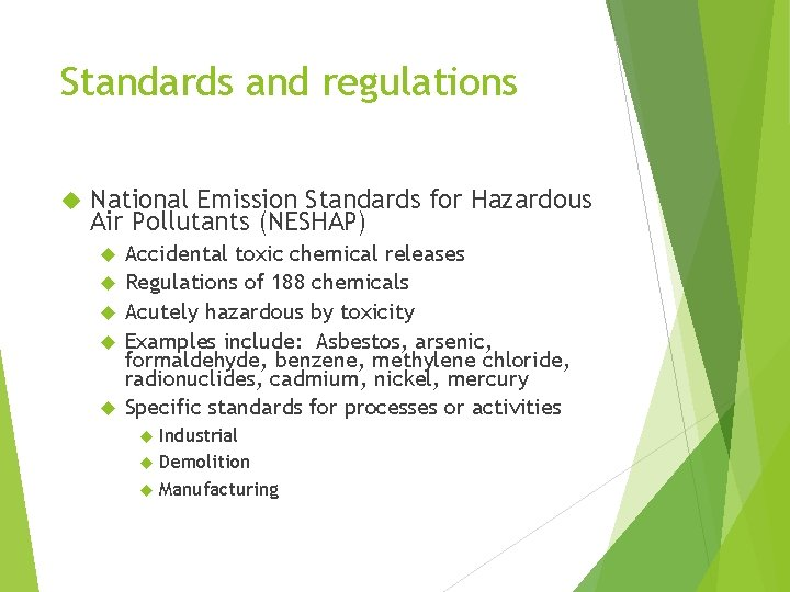Standards and regulations National Emission Standards for Hazardous Air Pollutants (NESHAP) Accidental toxic chemical