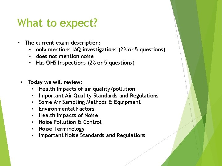 What to expect? • The current exam description: • only mentions IAQ investigations (2%