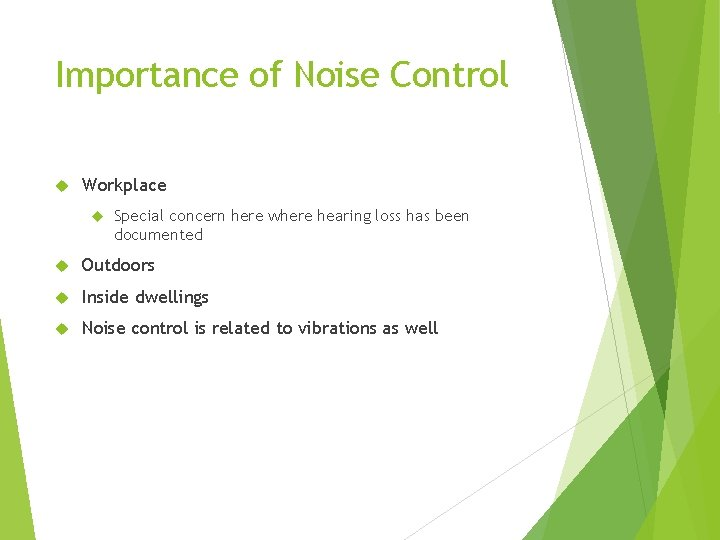 Importance of Noise Control Workplace Special concern here where hearing loss has been documented