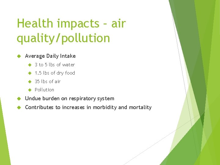 Health impacts – air quality/pollution Average Daily Intake 3 to 5 lbs of water