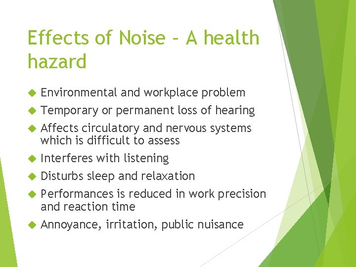 Effects of Noise – A health hazard Environmental and workplace problem Temporary or permanent