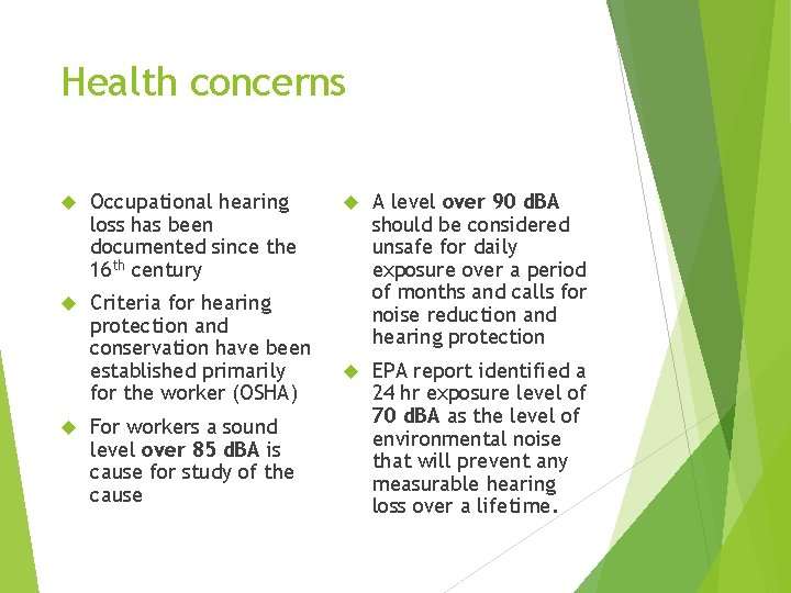 Health concerns Occupational hearing loss has been documented since the 16 th century Criteria