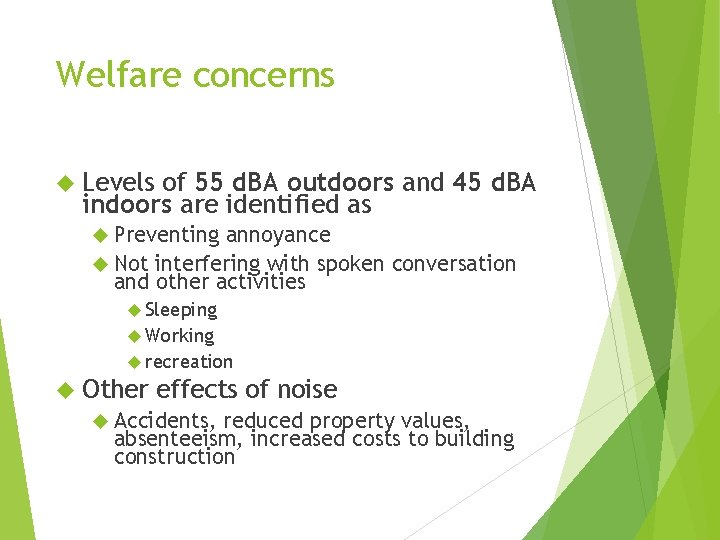 Welfare concerns Levels of 55 d. BA outdoors and 45 d. BA indoors are