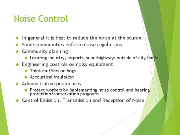 Noise Control In general it is best to reduce the noise at the source
