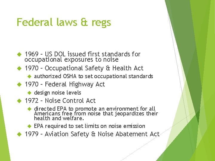 Federal laws & regs 1969 – US DOL issued first standards for occupational exposures