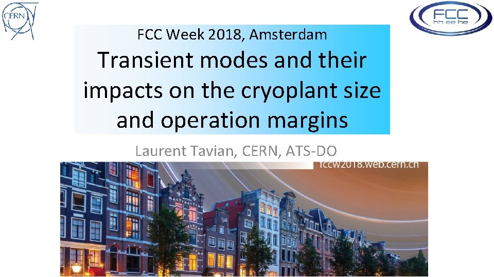 FCC Week 2018, Amsterdam Transient modes and their impacts on the cryoplant size and