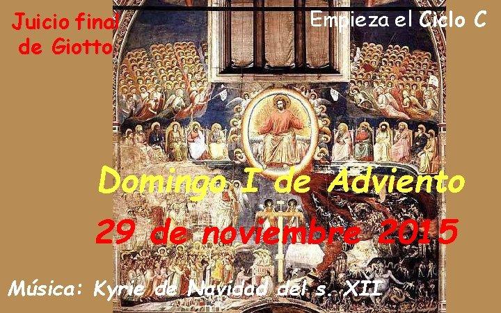 Juicio final de Giotto Empieza el Ciclo C Domingo I de Adviento 29 de