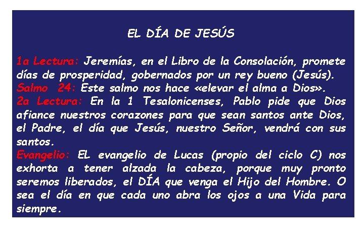 EL DÍA DE JESÚS 1 a Lectura: Jeremías, en el Libro de la Consolación,