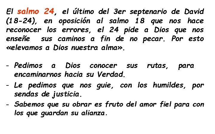 El salmo 24, el último del 3 er septenario de David (18 -24), en