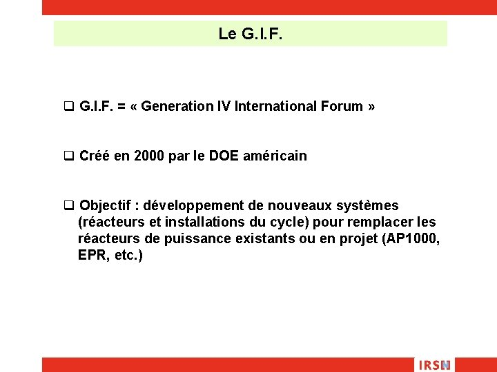 Le G. I. F. q G. I. F. = « Generation IV International Forum