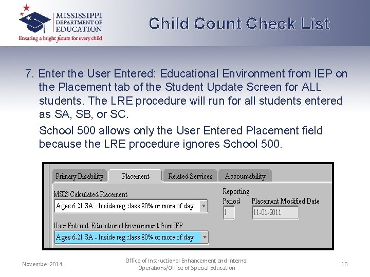 Child Count Check List 7. Enter the User Entered: Educational Environment from IEP on